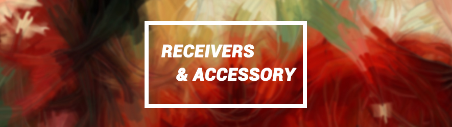 Receivers & Accessory